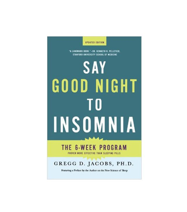 Say Goodnight to Insomnia by Gregg D. Jacobs