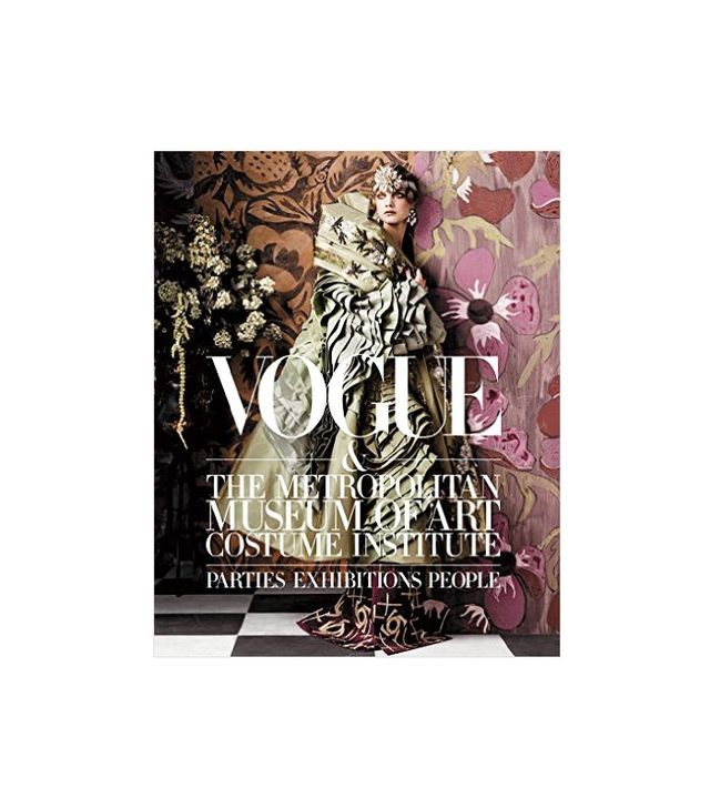 Vogue and the Metropolitan Museum of Art Costume Institute by Hamish Bowles and Anna Wintour