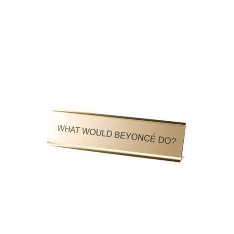 What Would Beyonce Do Plaque