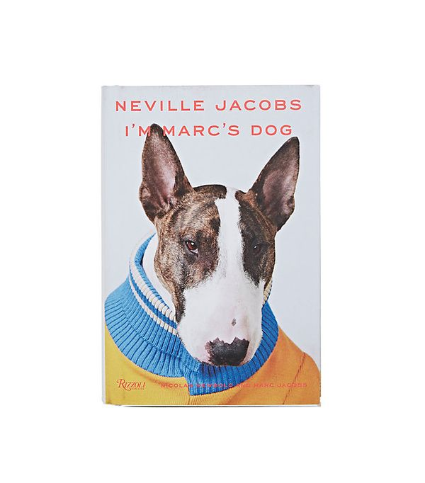 Rizzoli Neville Jacobs: I'm Marc's Dog