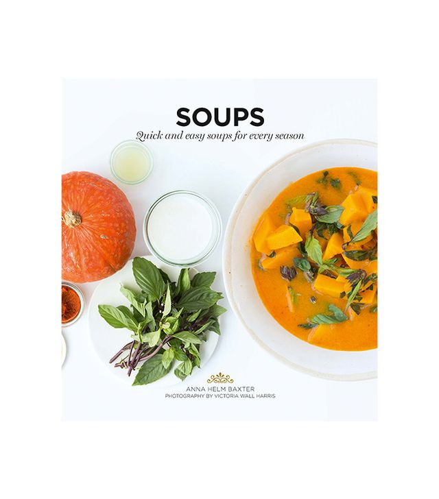 Soups by Anna Helm Baxter & Hardie Grant Books