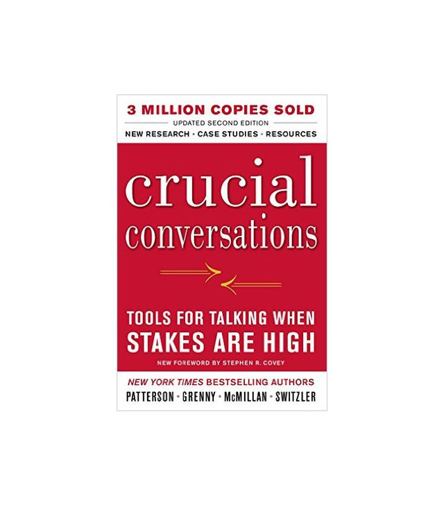 Crucial Conversations Tools for Talking When Stakes Are High by Kerry Patterson