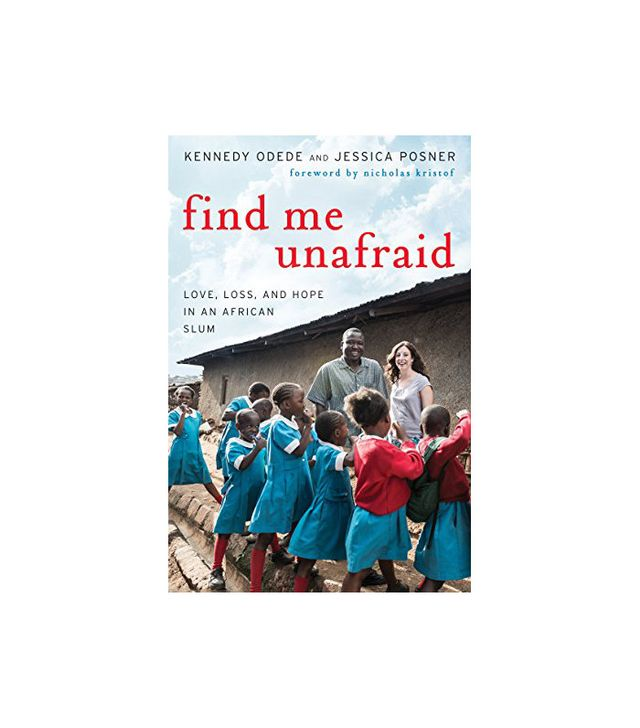Find Me Unafraid by Kennedy Odede and Jessica Posner