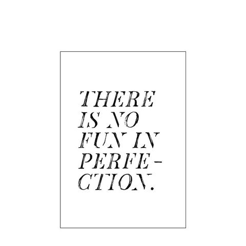No Fun in Perfection Art Print