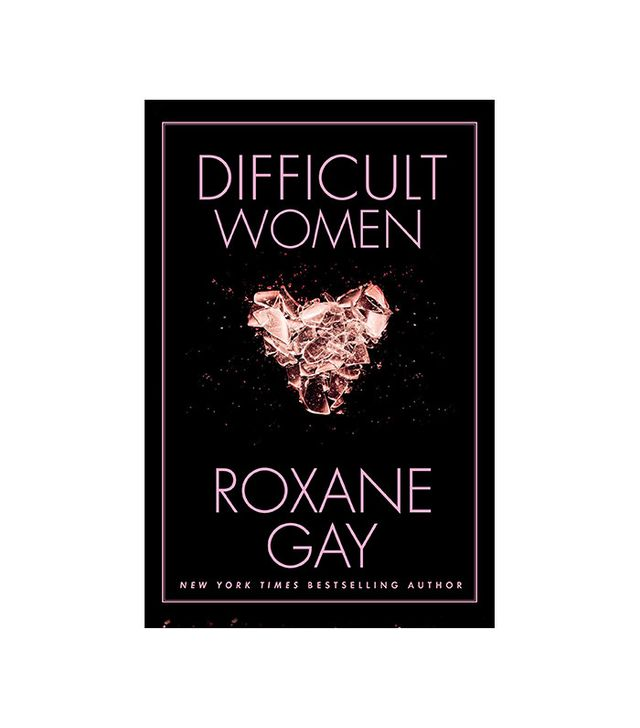 Roxane Gay Difficult Women