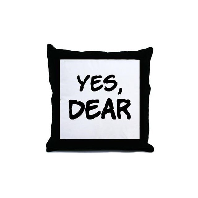 "Cafe Press ""Yes, Dear"" Throw Pillow"