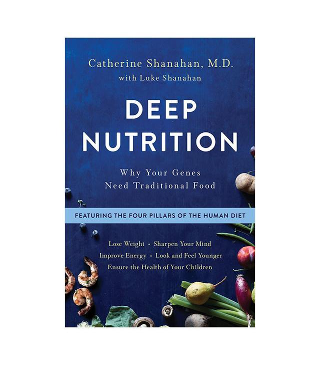 Catherine Shanahan, MD Deep Nutrition