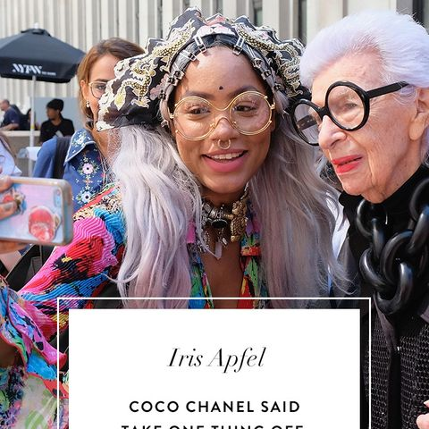 Iris Apfel Quotes: Coco Chanel said take one thing off. I always said put another one on.