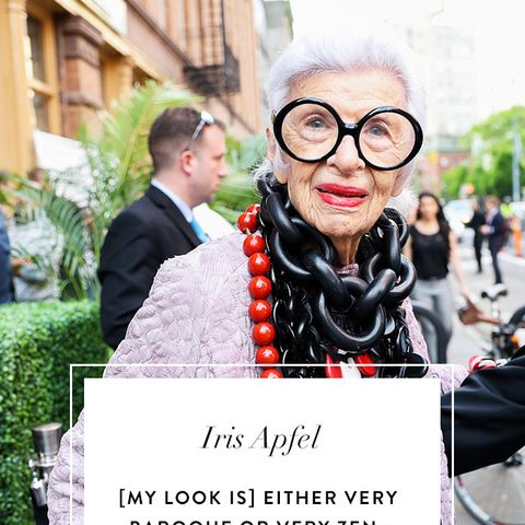 Iris Apfel Quotes: [My look is] either very baroque or very Zen—everything in between makes me itch.