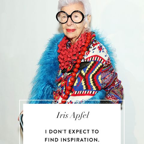 Iris Apfel Quotes: I don't expect to find inspiration. It just sort of comes. Sometimes you step on a bug and you get inspired.