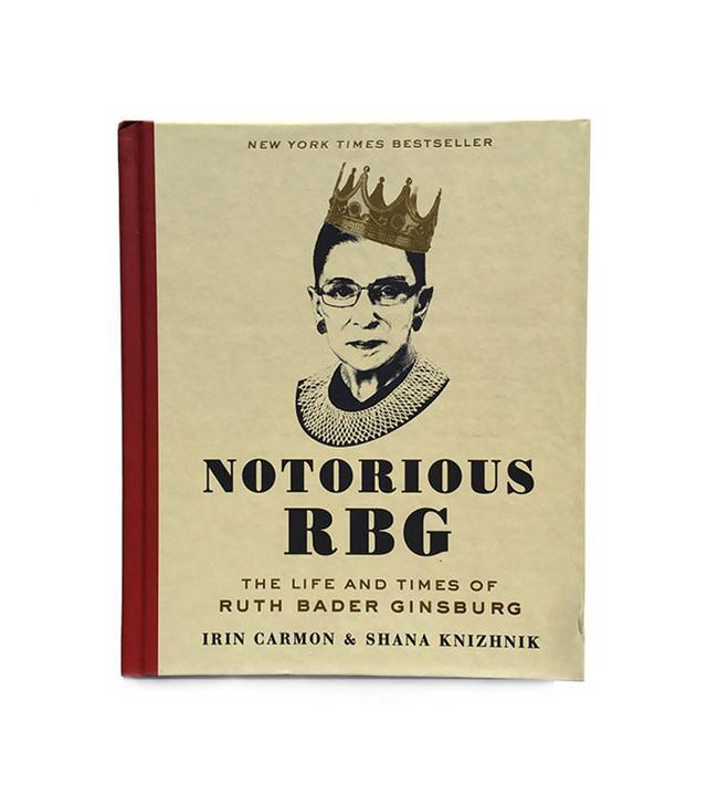 The Notorious RBG by Irin Carmon and Shana Knizhnik
