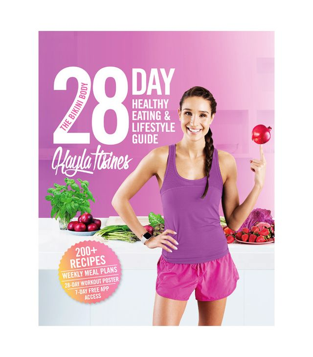 Kayla Itsines The Bikini Body 28-Day Healthy Eating & Lifestyle Guide: 200 Recipes