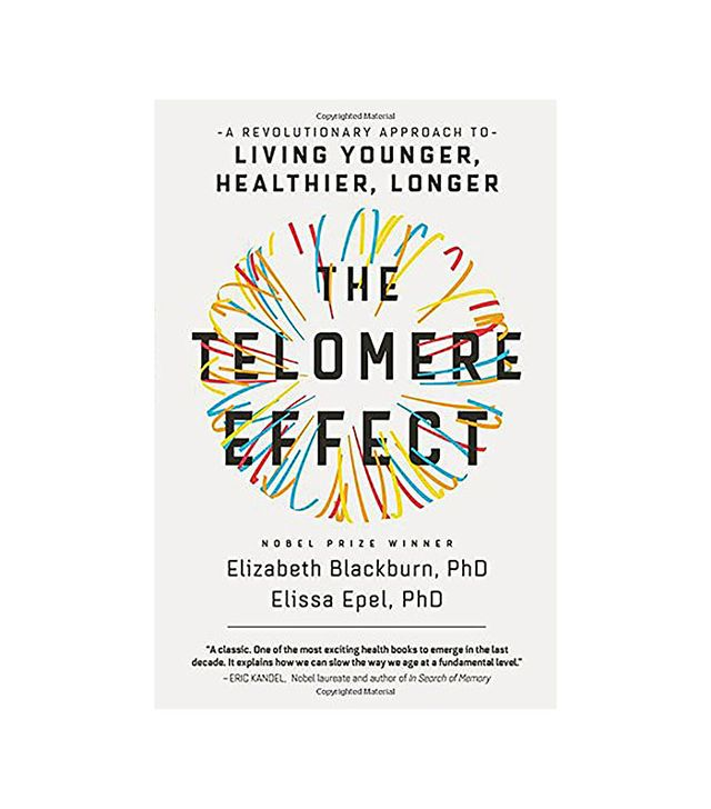 The Telomere Effect by Elizabeth Blackburn and Elissa Epel