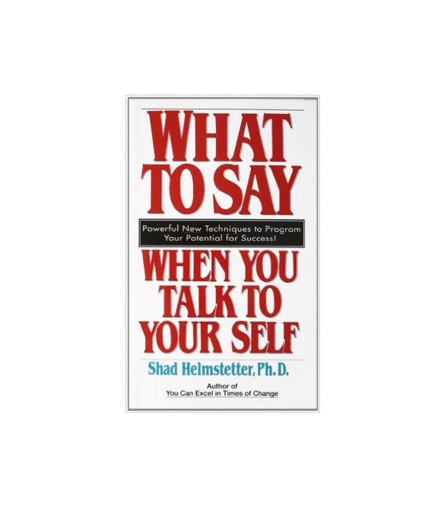 Shad Helmstetter What to Say When You Talk to Yourself