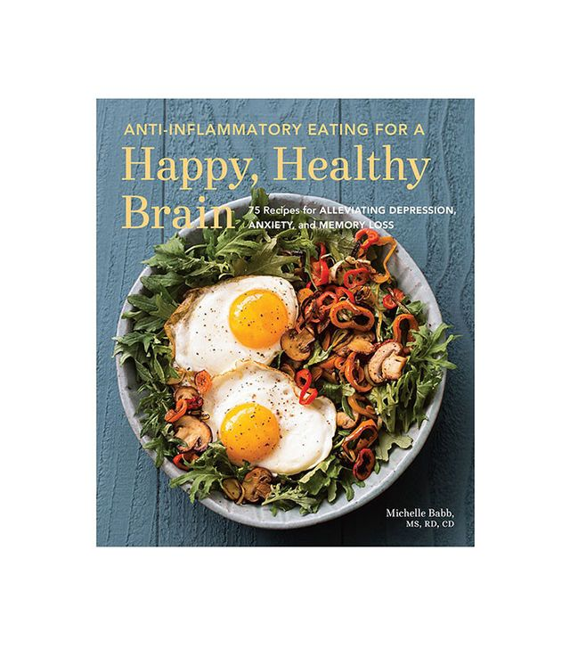 Michelle Babb Anti-Inflammatory Eating for a Happy, Healthy Brain