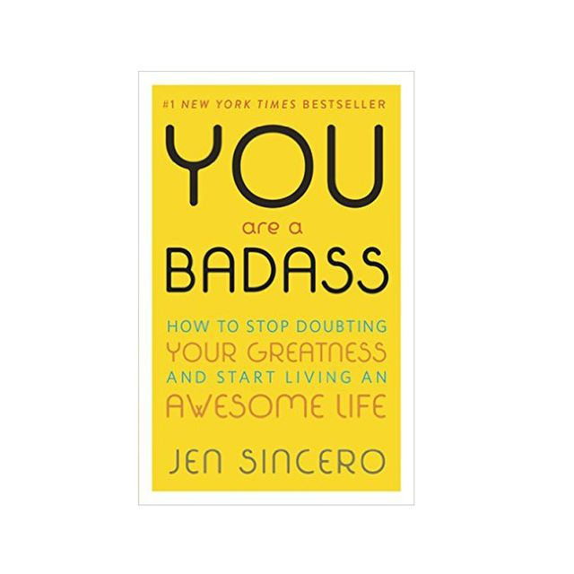 Jen Sincero You Are a Badass: How to Stop Doubting Your Greatness and Start Living an Awesome Life