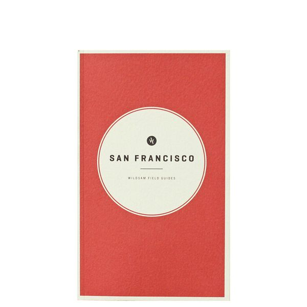 Wildsam Field Guides: San Francisco