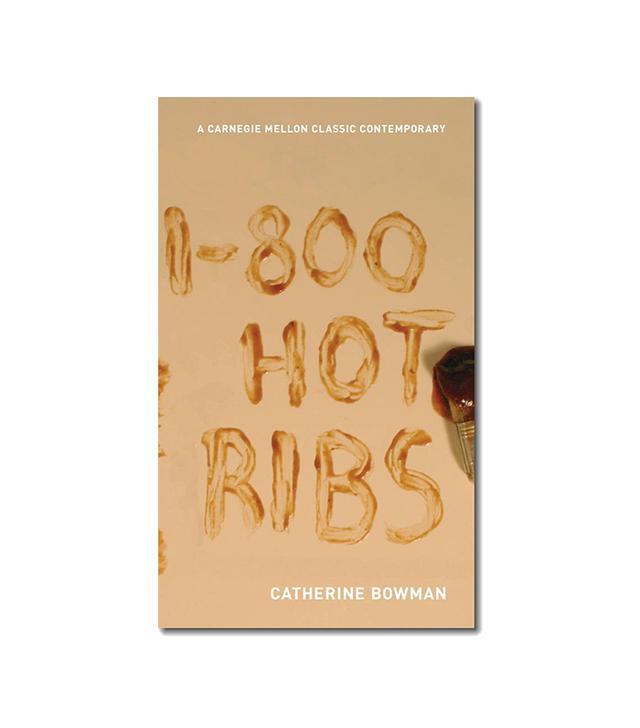 Catherine Bowman 1-800-Hot-Ribs