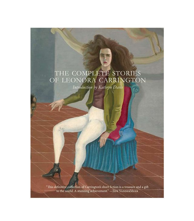 Leonora Carrington The Complete Short Stories of Leonora Carrington