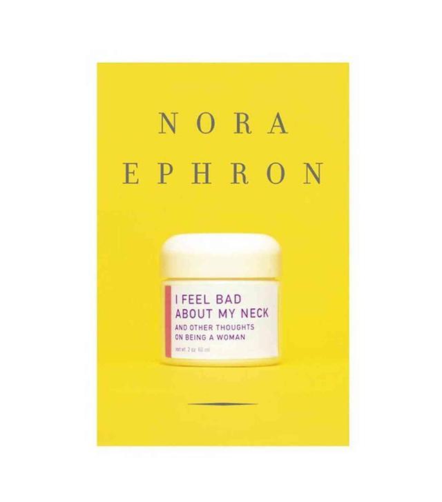 Nora Ephron I Feel Bad About My Neck