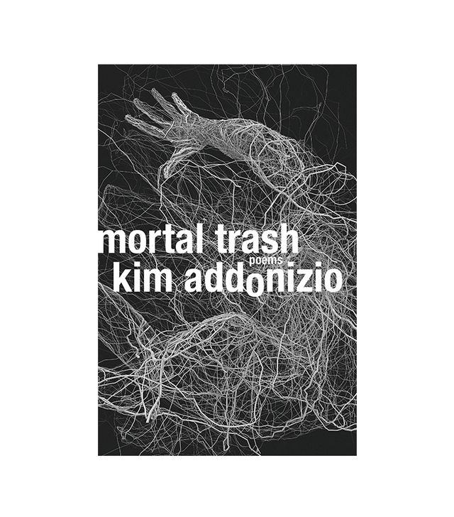 Mortal Trash Kim Addonizio