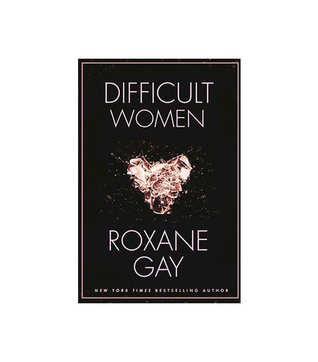 Roxanne Gay Difficult Women