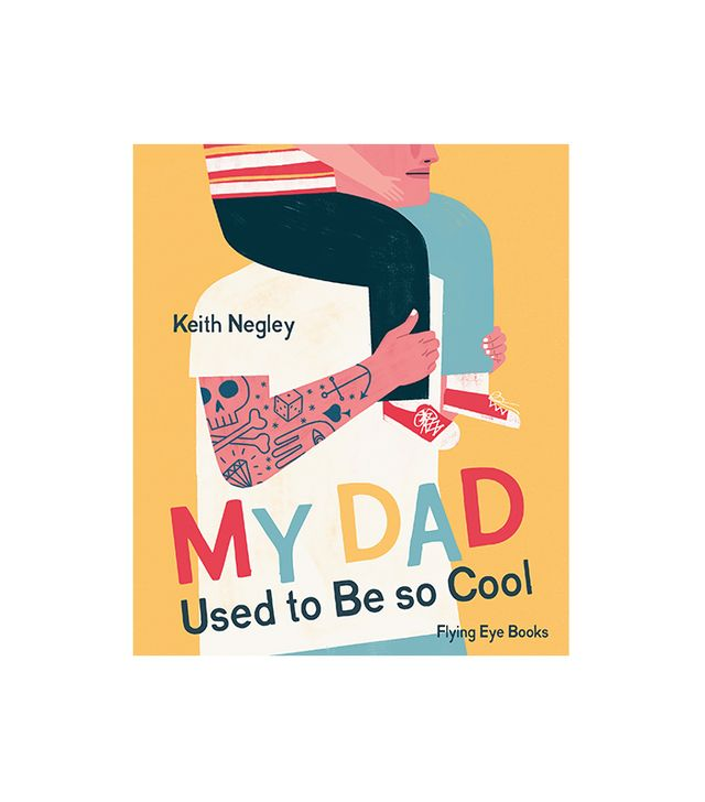 Keith Negley My Dad Used to Be so Cool