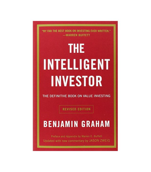 Benjamin Graham The Intelligent Investor: The Definitive Book on Value Investing