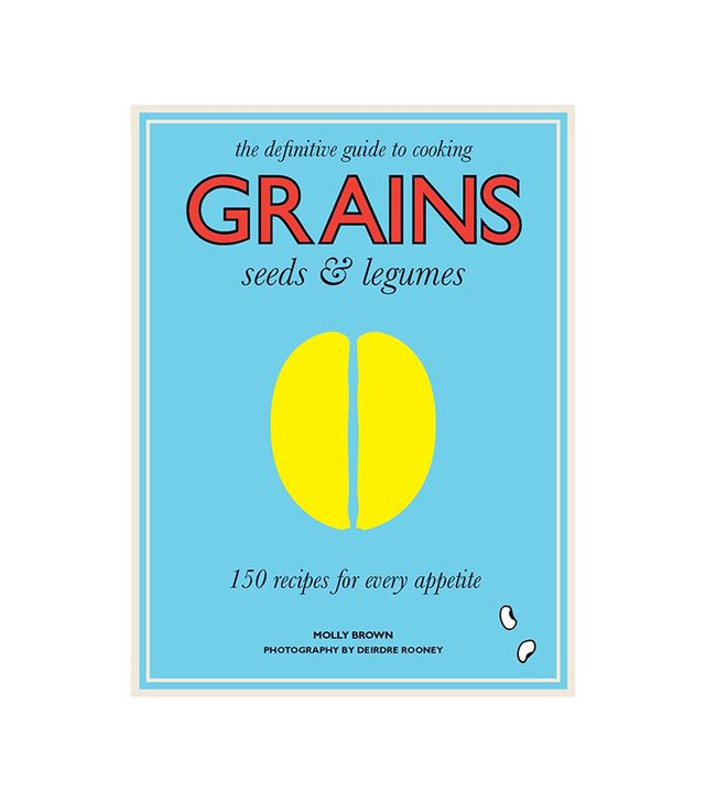 Grains, Seeds, and Legumes by Molly Brown