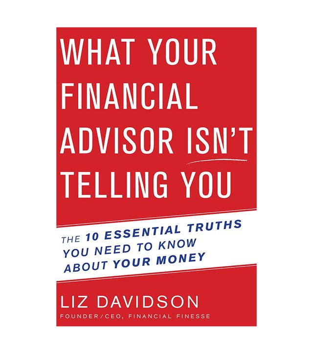 What Your Financial Advisor Isn't Telling You by Liz Davidson