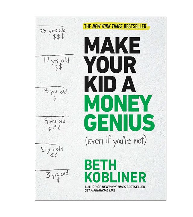 Make Your Kid a Money Genius (Even if You're Not) by Beth Kobliner