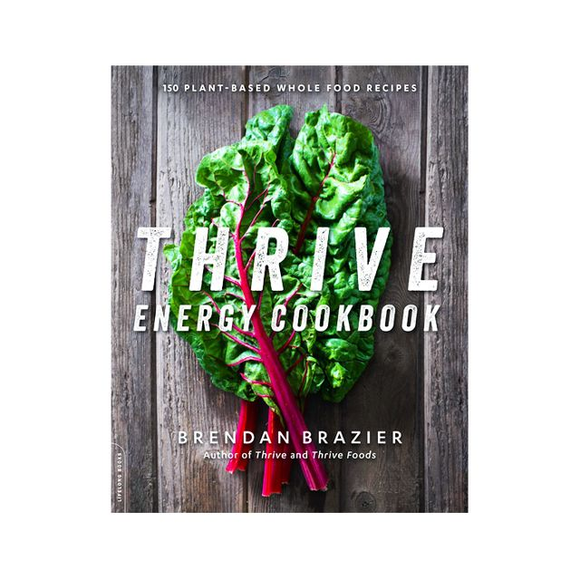 Plant-based diet: Thrive Energy Cookbook: 150 Plant-Based Whole Food Recipes