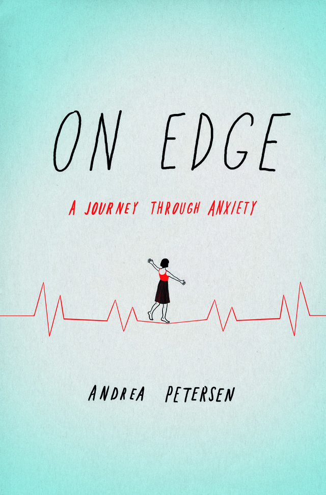 Andrea Petersen On Edge: A Journey Through Anxiety