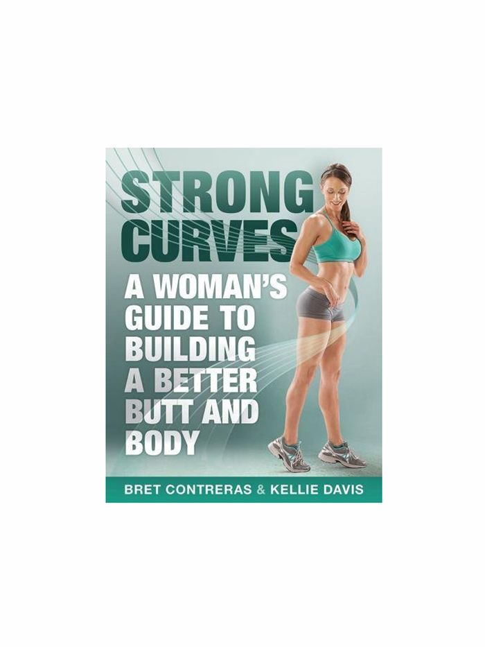 Strong Curves by Bret Contreras and Kellie Davis