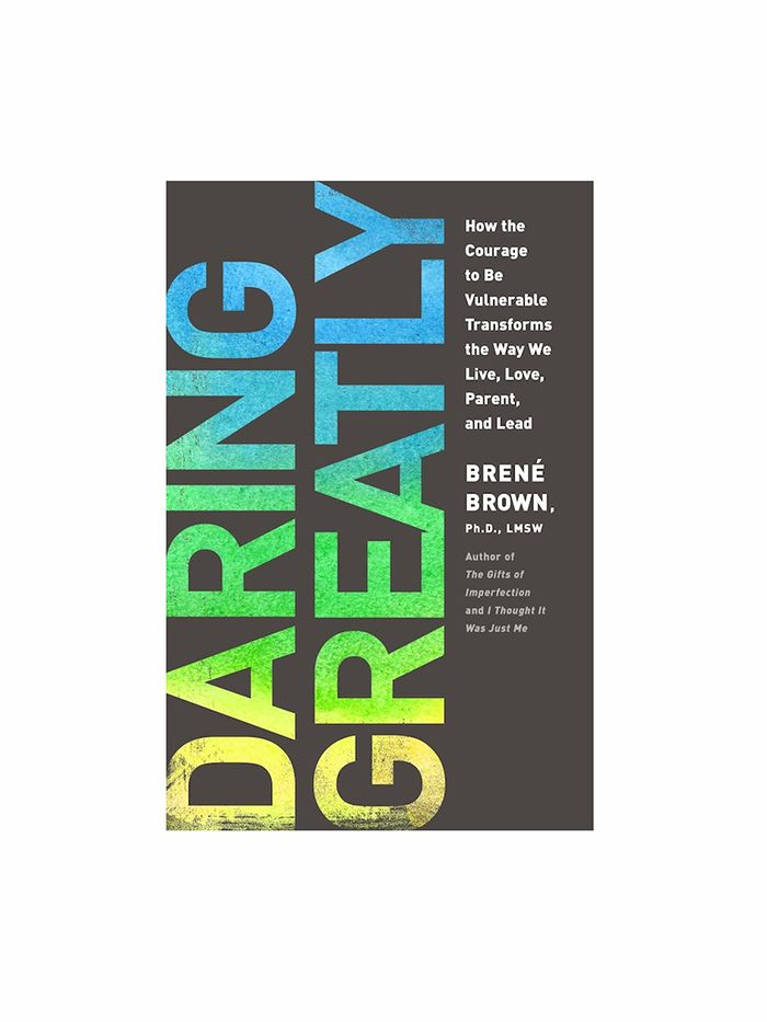 Daring Greatly by Brené Brown, PhD, LNSW