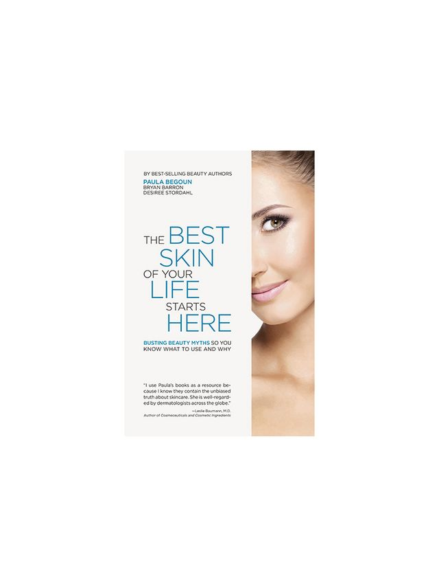 The Best Skin of Your Like Starts Here by Paula Begoun