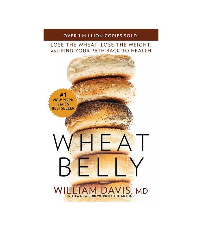 Wheat Belly: Lose the Wheat, Lose the Weight, and Find Your Patch Back to Health by William Davis