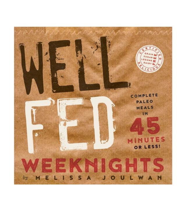 Melissa Joulwan Well Fed Weeknights
