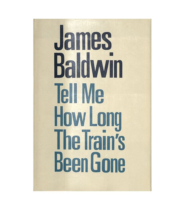 James Baldwin Tell Me How Long the Train's Been Gone