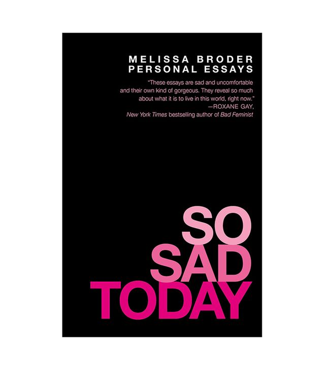 Melissa Broder So Sad Today
