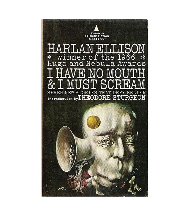 Harlin Ellison I Have No Mouth & I Must Scream