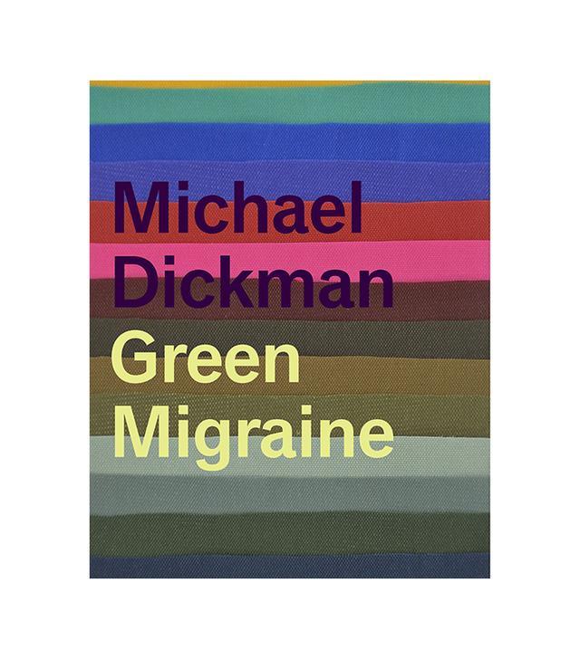 Michael Dickman Green Migraine