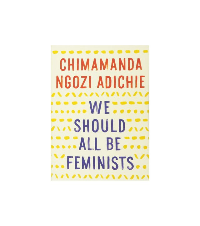 Chimamanda Ngozi Adichie We Should All Be Feminists