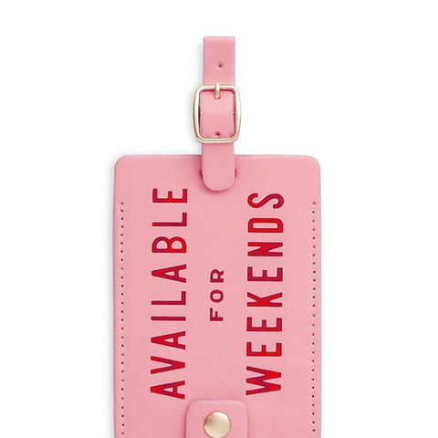 Available for Weekends Getaway Luggage Tag
