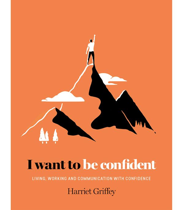 wellness books worth reading: Harriet Griffey I Want to Be Confident