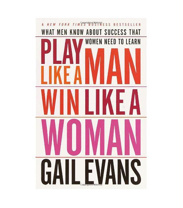 Gail Evans Play Like a Man, Win Like a Woman