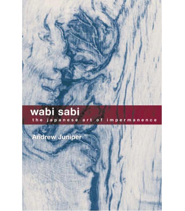 Wabi-Sabi: the japanese art of Impermanence