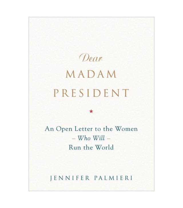 Jennifer Palmieri Dear Madam President