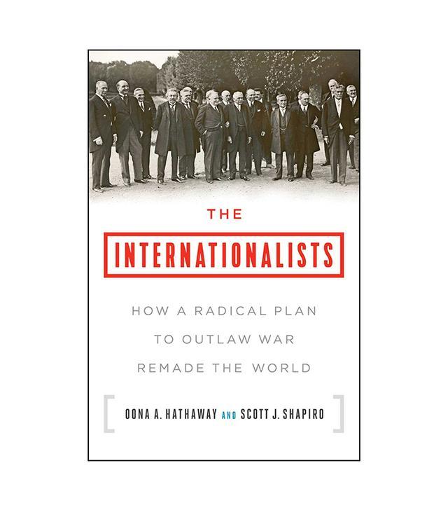 Ooan A. Hathaway and Scott J. Shapiro The Internationalists