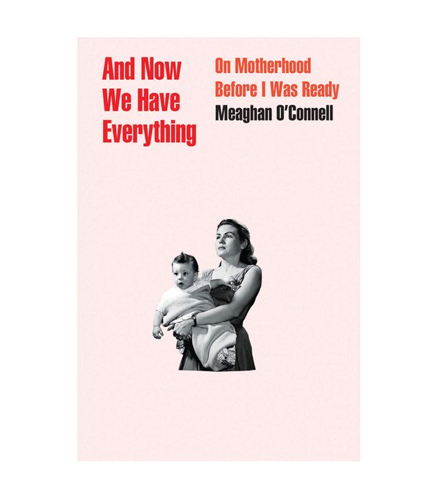 Meaghan O'Connell And Now We Have Everything